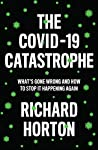The COVID-19 Catastrophe: What's Gone Wrong and How to Stop It Happening Again