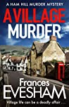 A Village Murder (The Ham-Hill Murder Mysteries, #1)