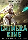 Rebels of Last World (Chimera King, #1)