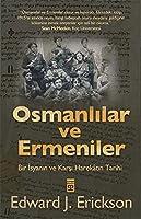 Osmanlılar ve Ermeniler: Bir İsyanın ve Karşı Harekatın Tarihi