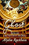 Ghost: Retelling the Phantom of the Opera