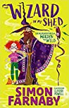 The Wizard In My Shed (The Misadventures of Merdyn the Wild #1)