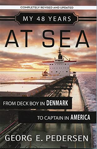 My 48 Years at Sea: From Deck Boy in Denmark to Captain in America