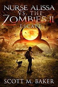 Escape (Nurse Alissa vs. the Zombies #2)