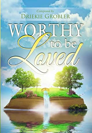 Worthy to be Loved