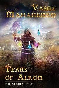 Tears of Alron (The Alchemist Book #3)