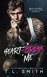 Heartbreak Me (Heartbreak Duet, #1)