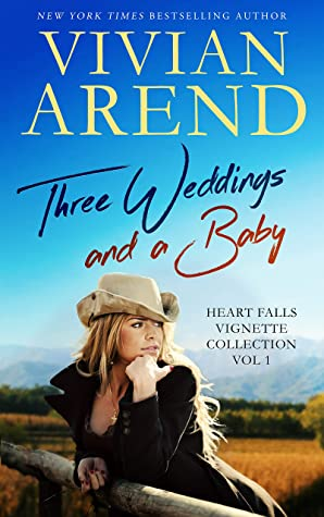 Three Weddings And A Baby: Heart Falls Vignette Collection 1