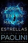 Dormir en un mar de estrellas by Christopher Paolini