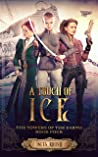 A Touch of Ice (The Towers of the Earth, #4)
