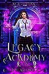 Legacy Academy: Year Two (Legacy Academy, #2)