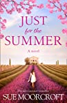Just for the Summer: Your perfect summer read!