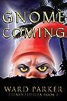 Gnome Coming: A humorous paranormal novel (Freaky Florida Book 4)