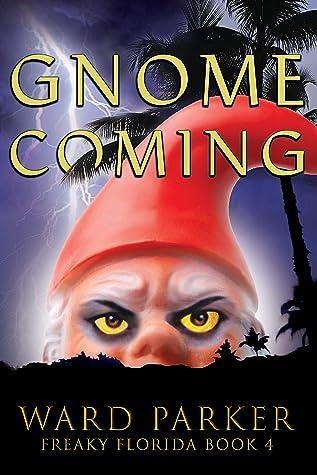 Gnome Coming: A humorous paranormal novel