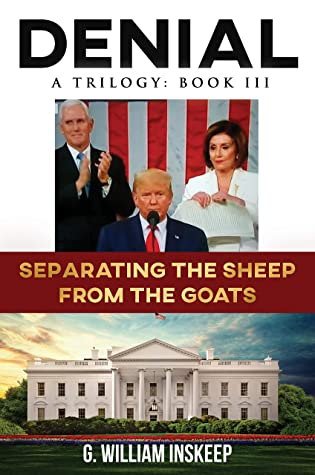 Separating the Sheep from the Goats: God Is Asking America to Choose (Denial: A Trilogy Book 3)