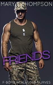 Friends (F-BOMB: SEALs Love Curves, #5)