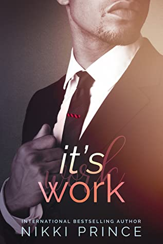It's Work (Undeniable, #2)