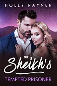 The Sheikh's Tempted Prisoner (All He Desires #4)