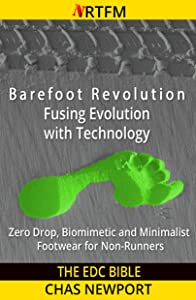 The EDC Bible: Barefoot Revolution - Fusing Evolution with Technology: Zero Drop, Biomimetic and Minimalist Footwear for Non-Runners