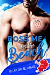 Boss Me On The Beach (Insta Love Island Book 2)