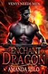 To Enchant a Dragon (Venys Needs Men)