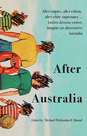 After Australia by Michael Mohammed Ahmad