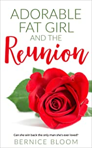 Adorable Fat Girl and The Reunion: Can she win back the only man she's ever loved?