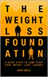The Weight Loss Foundation: 5 Quick Steps to Jump Start Your Weight Loss Journey