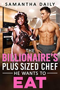The Billionaire's Plus Sized Chef He Wants To Eat (BBW Desires, #2)