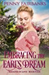 Embracing The Earl's Dream: A Clean Regency Romance (Resolved In Love Book 4)