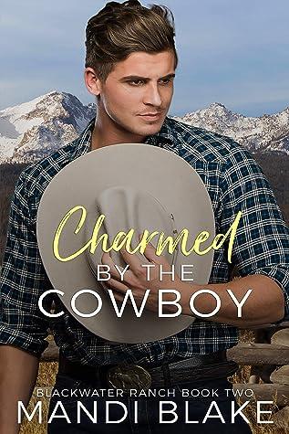 Charmed By The Cowboy by Mandi Blake