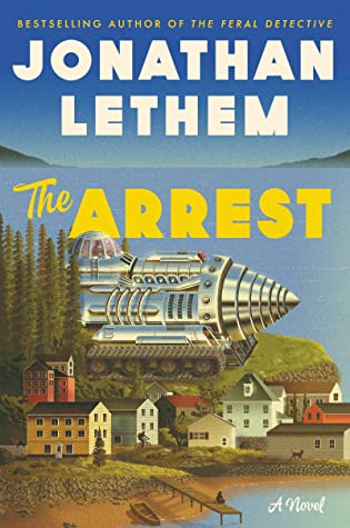 The Arrest by Jonathan Lethem