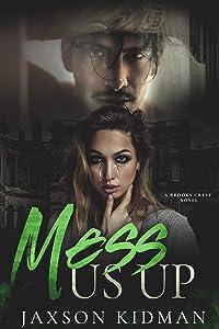Mess Us Up (Brooks Crest #3)
