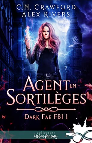 Agent en sortilèges (Dark fae FBI, #1)