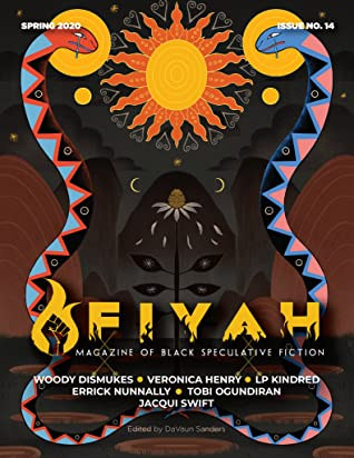 FIYAH Literary Magazine of Black Speculative Fiction, Issue 14, Spring 2020