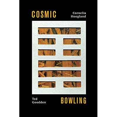 Cosmic Bowling: The I-Ching Poems by Cornelia Hoogland