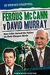 Fergus McCann Versus David Murray: And the Decline of Scottish Football
