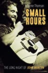 Small Hours: The Long Night of John Martyn