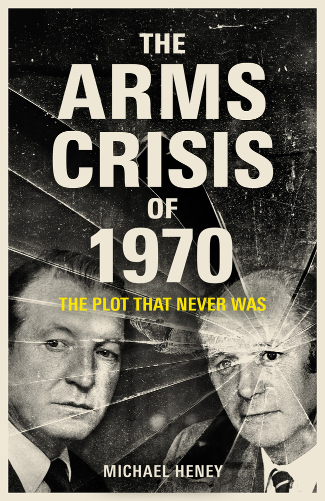 The Arms Crisis of 1970: The Plot that Never Was