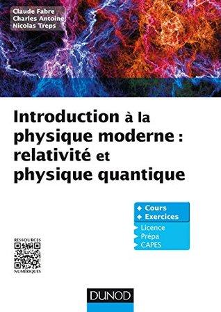 Introduction à la physique moderne: Physique quantique et relativité
