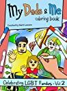 My Dads  Me Coloring Book: Celebrating LGBT Families - Vol 2