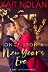 Once Upon A New Year's Eve (Meet Cute Romance, #2)