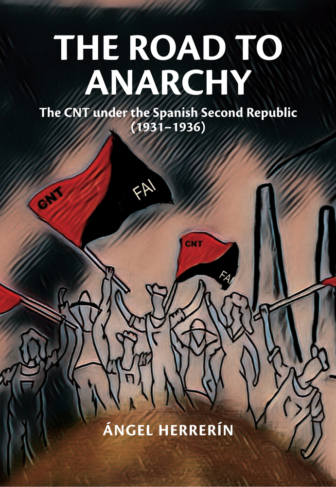 The Road to Anarchy: The CNT under the Spanish Second Republic (1931–1936)