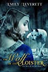 The Wolf in the Cloister (The Wolf and the Nun, #1)