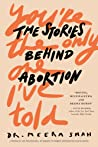 You're the Only One I've Told: The Stories Behind Abortion