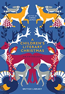 A Children's Literary Christmas: An Anthology