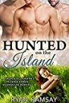 Hunted on the Island (Hunted by Billionaires, #10)