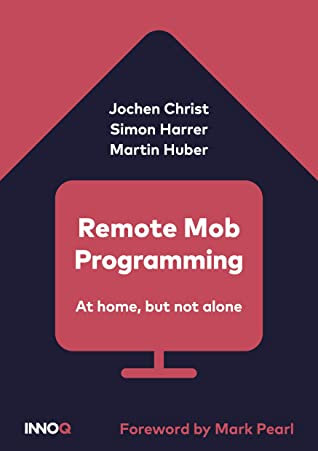Remote Mob Programming: At home, but not alone.