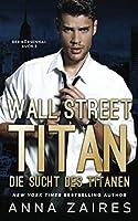 Wall Street Titan – Die Sucht des Titanen (Der Börsenhai)