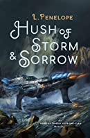 Hush of Storm & Sorrow: An Earthsinger Chronicles Novella (Earthsinger Chronicles Novellas Book 2)
